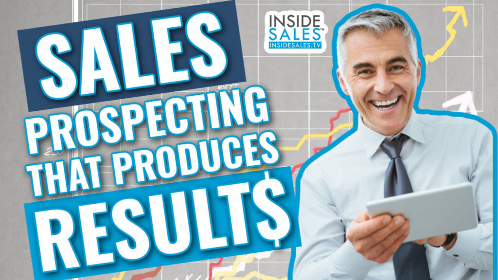 Inside Sales TV Sales Prospecting That Produces Results Quickly